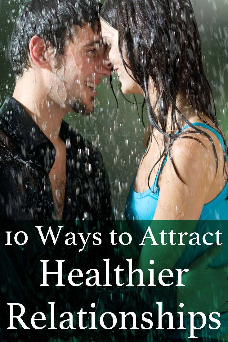 In this article we look at 10 Ways to Attract Healthier Relationships