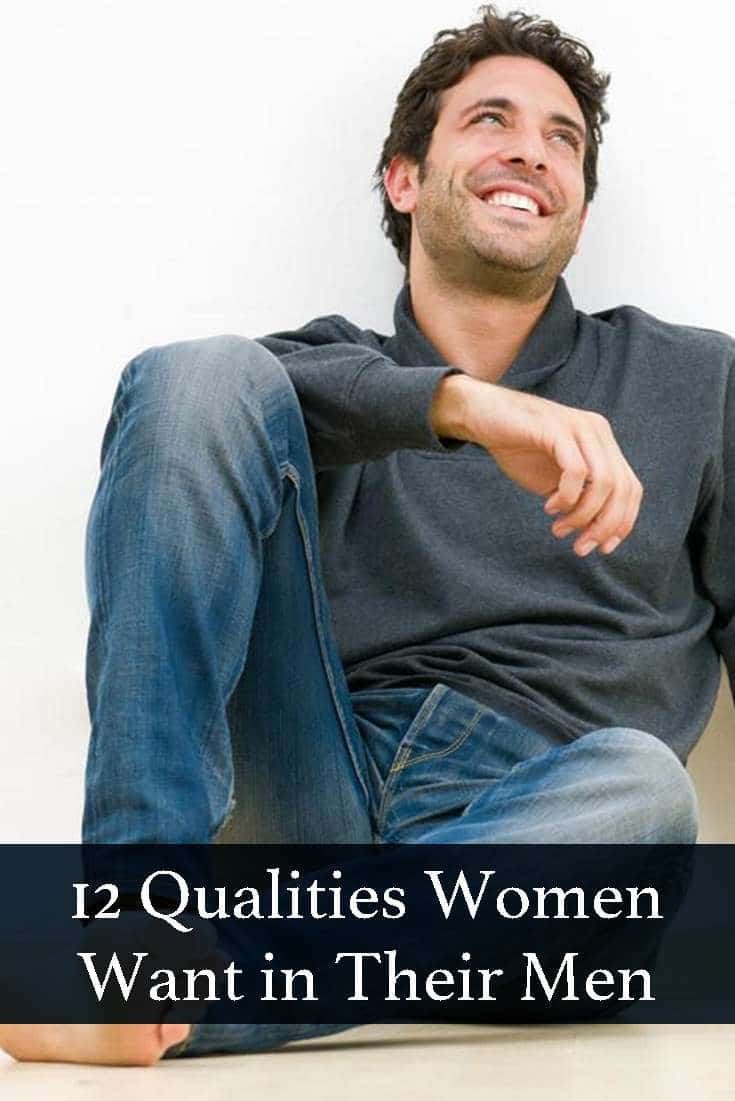 Every man wants to know what women really want. Here is a great article on 12 qualities women want in their men.
