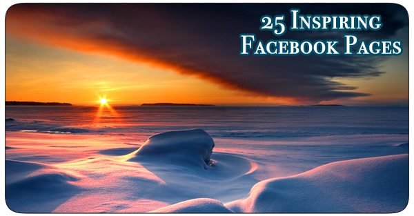 25 of The Most Inspirational Pages on Facebook