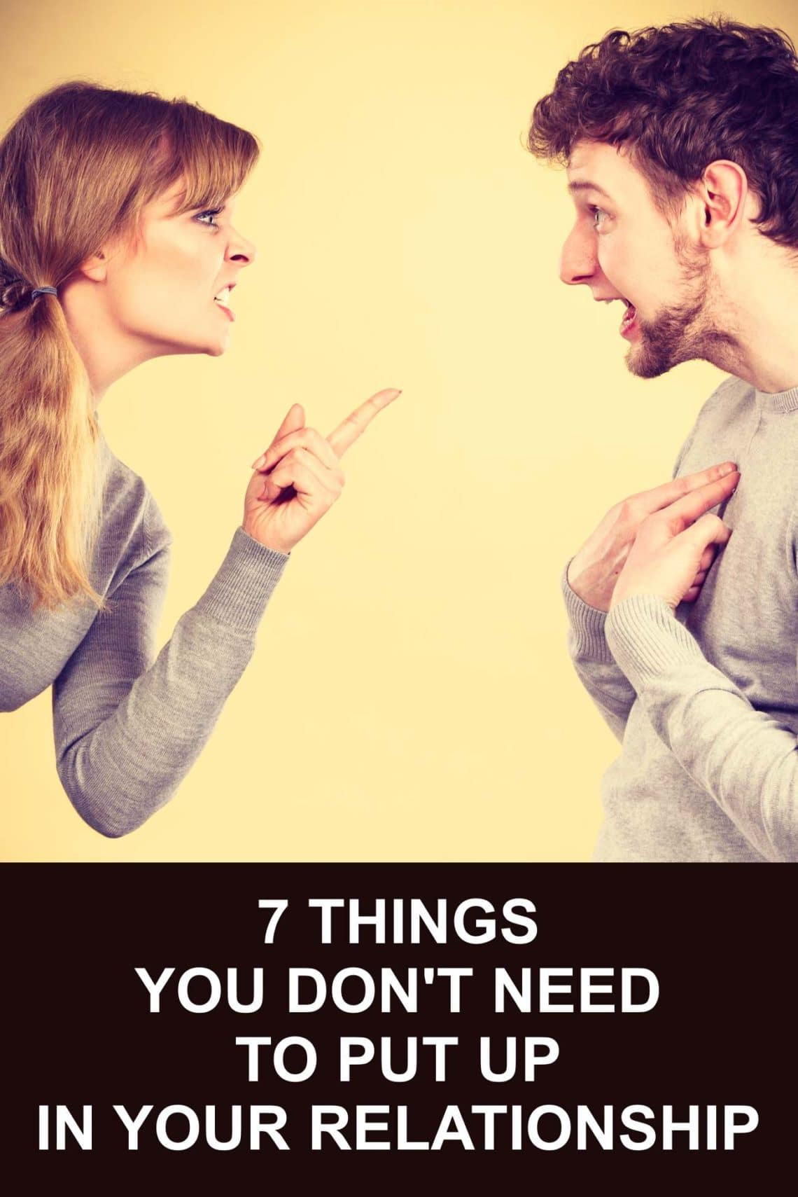 Are not entirely satisfied in your relationship? It doesn't have to be this way. Here's a list of things you should not put up with in a relationship.