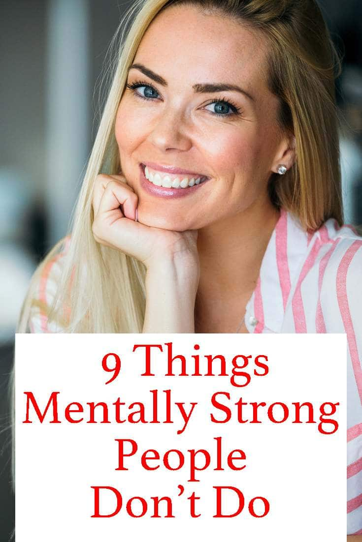 If you are striving to become mentally strong, here is a list of things you should not be doing.