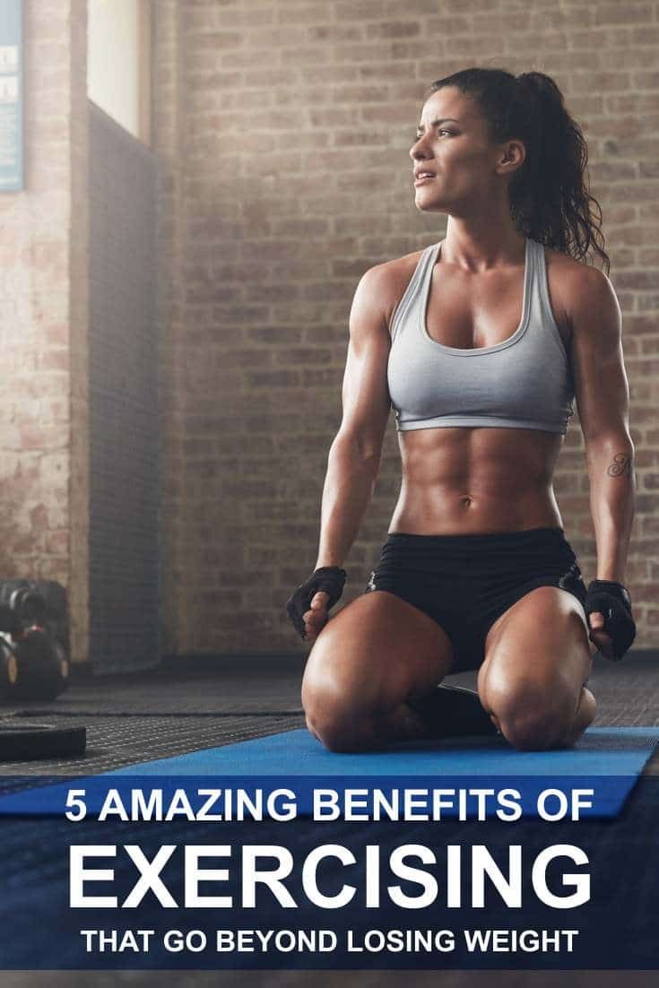 Contrary to popular belief not everyone exercises just to lose weight. Below are 5 amazing benefits of exercising that go beyond losing weight.