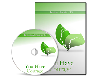 You Have Courage Positive Affirmations