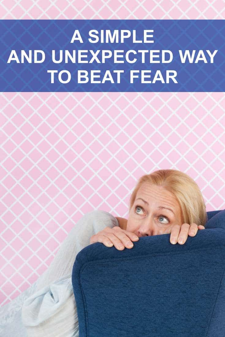 A Surprisingly Simple And Unexpected Way To Beat Fear