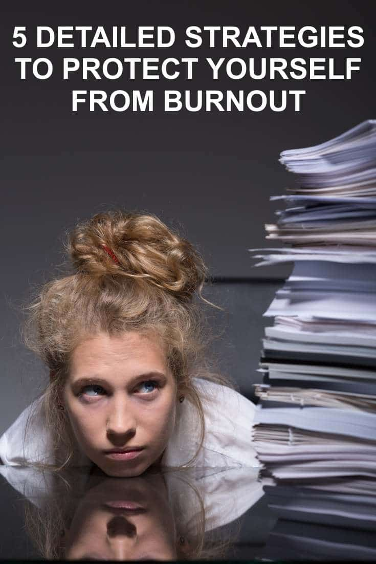 5 Detailed Strategies to Protect Yourself from Work Burnout