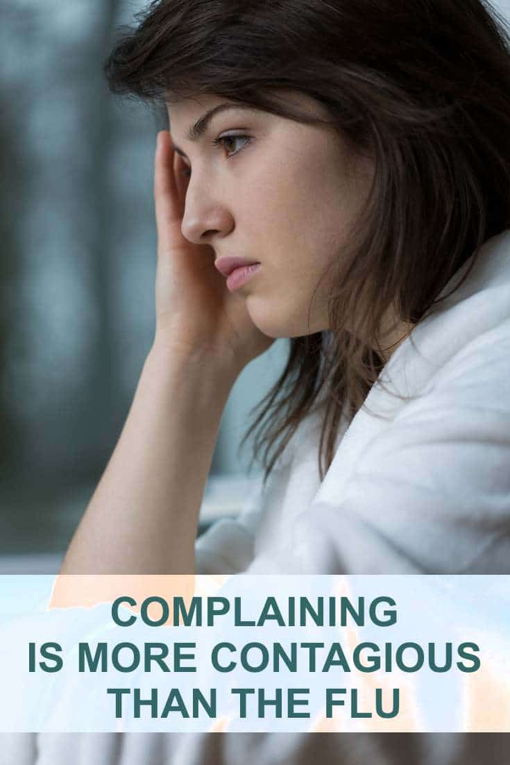 We are all capable of excessive complaining and we all do it from time to time. It is a trap that we can fall in, which can wreak havoc on our lives.