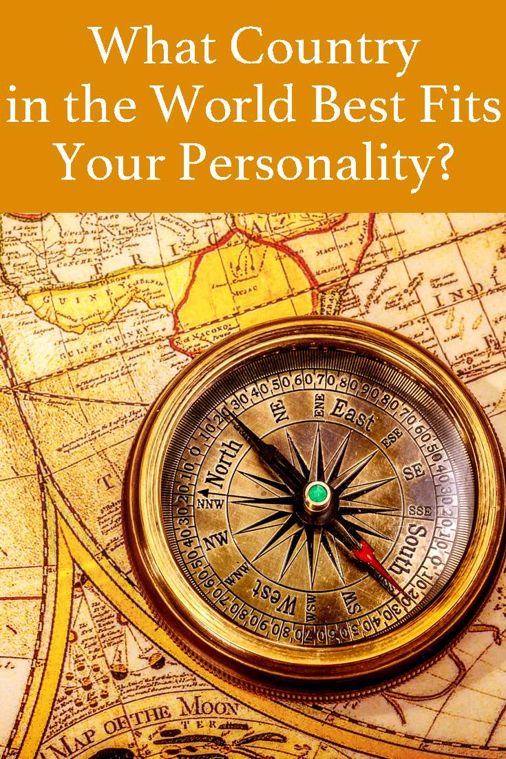 We have no means to chose the country in which we are born, but we can chose if we stay there or move. Take this quiz to find out what country best fits your personality