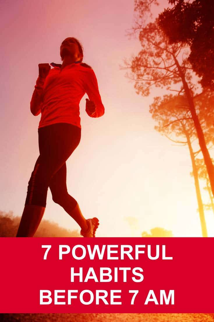 7 Powerful Habits Before 7 AM