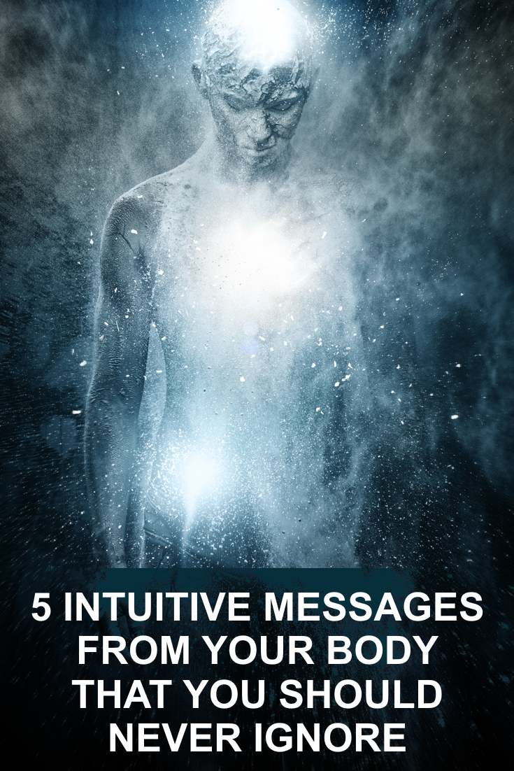 Our intuition is a guidance system that works through our thoughts, our dreams and our bodies. Here are 5 messages from your body you should never ignore