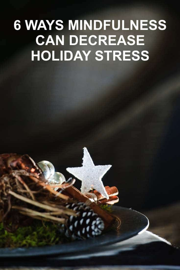 Here are 5 ways mindfulness can decrease holiday stress