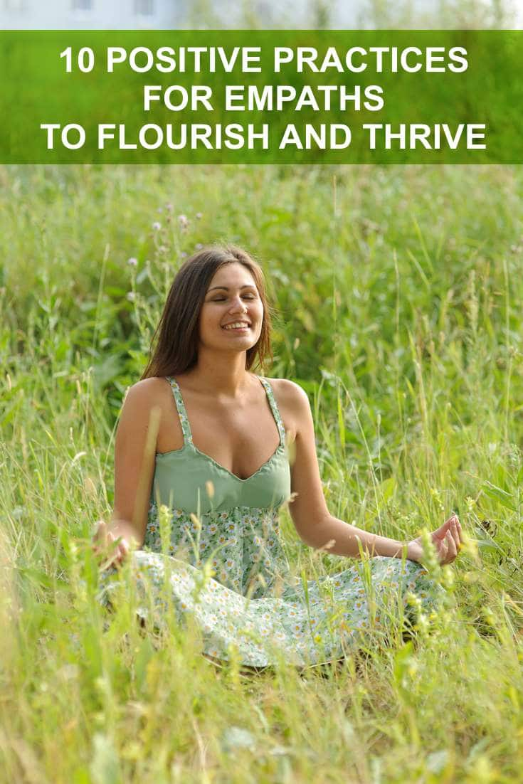 10 Positive Practices for Empaths to Flourish and Thrive