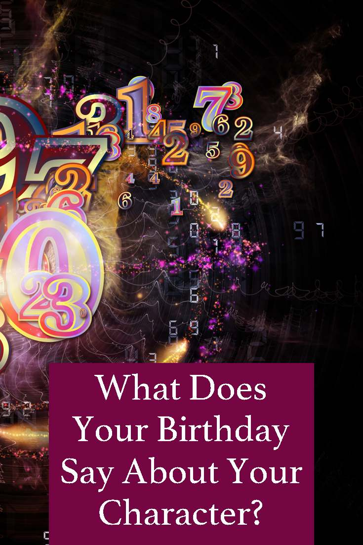 What Does Your Birthday Say About Your Character?
