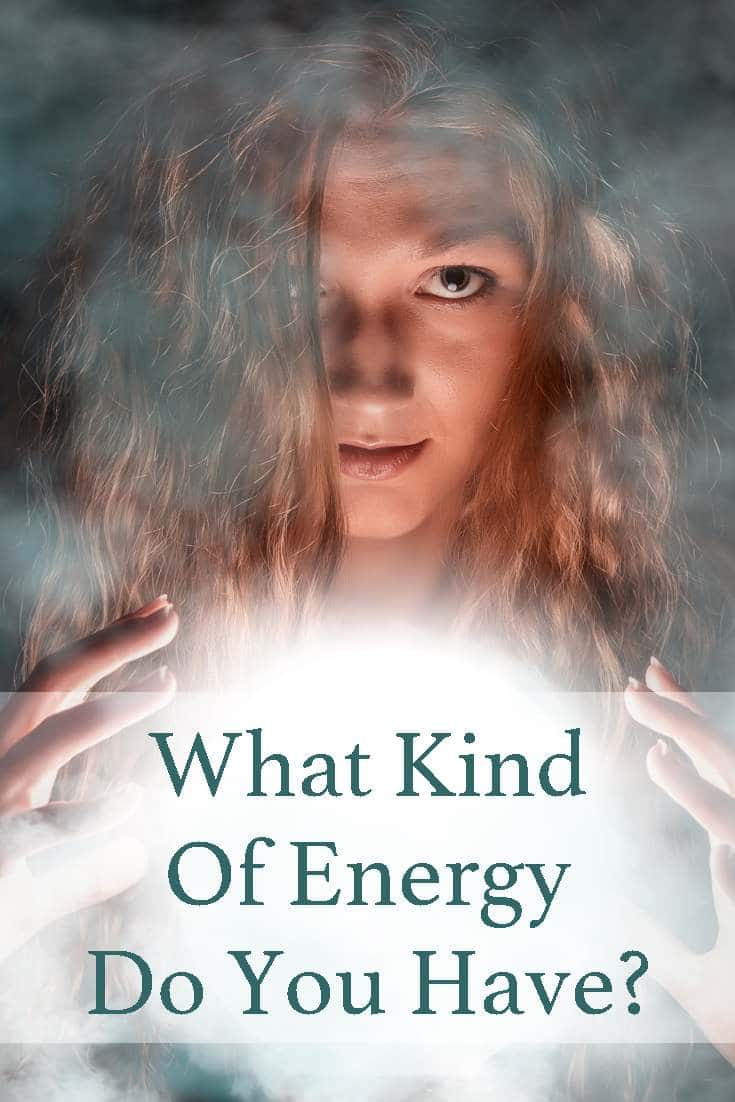 Find out now what kind of energy you have, taking just now this quick and easy quiz!